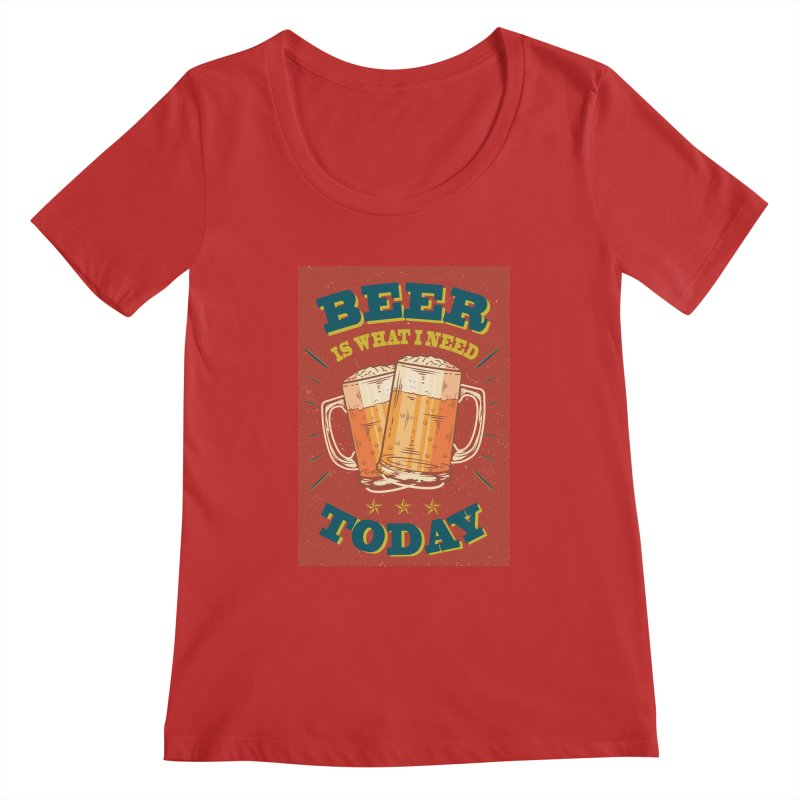 Beer is what i need today, vintage poster Women's Scoopneck by ALMA VISUAL's Artist Shop