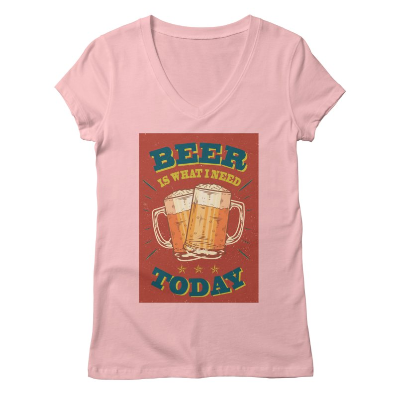 Beer is what i need today, vintage poster Women's Regular V-Neck by ALMA VISUAL's Artist Shop