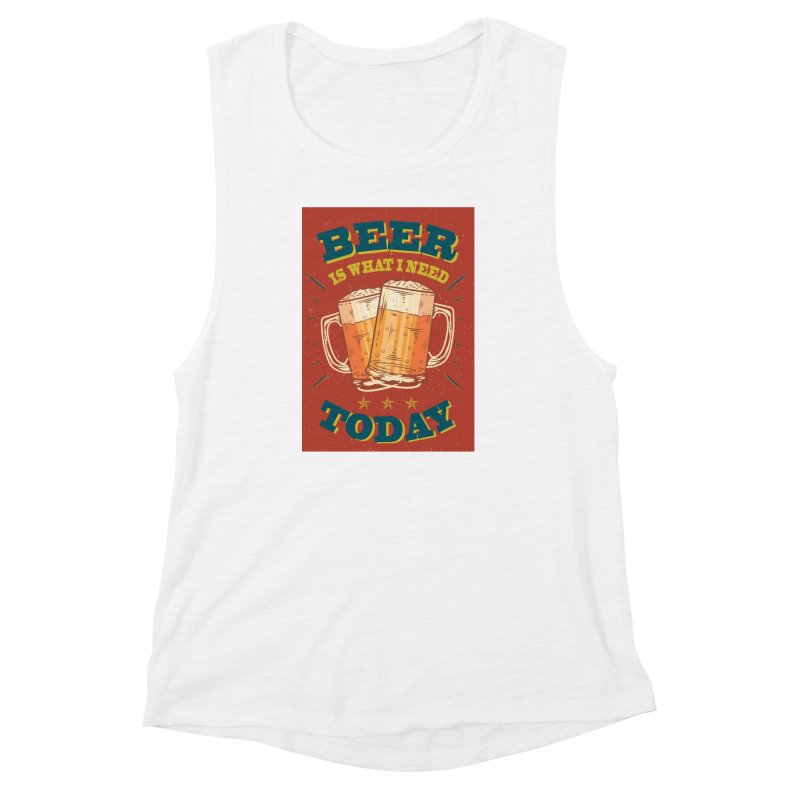 Beer is what i need today, vintage poster Women's Muscle Tank by ALMA VISUAL's Artist Shop