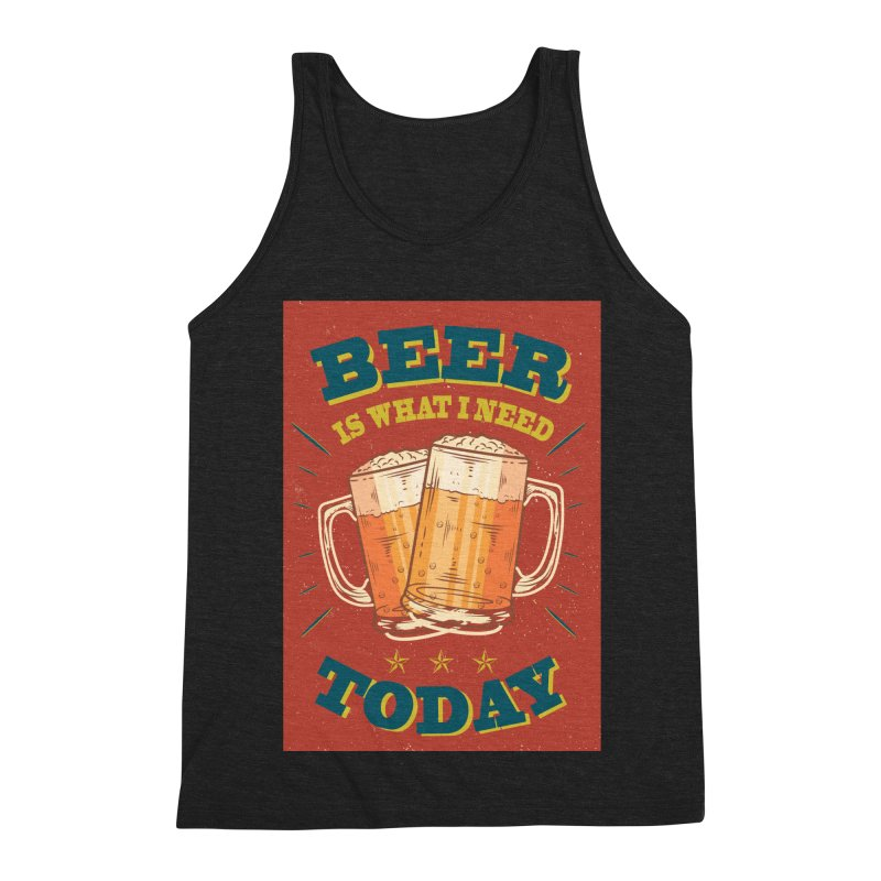 Beer is what i need today, vintage poster Men's Triblend Tank by ALMA VISUAL's Artist Shop