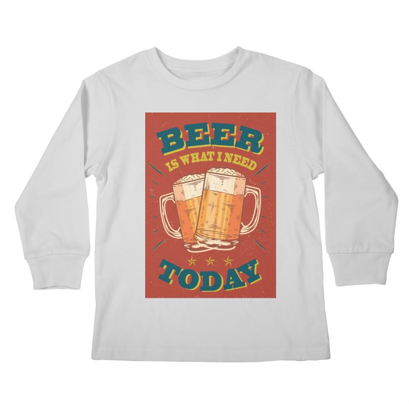 Beer is what i need today, vintage poster Kids Longsleeve T-Shirt by ALMA VISUAL's Artist Shop