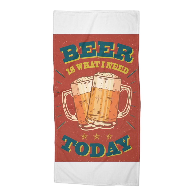 Beer is what i need today, vintage poster Accessories Beach Towel by ALMA VISUAL's Artist Shop