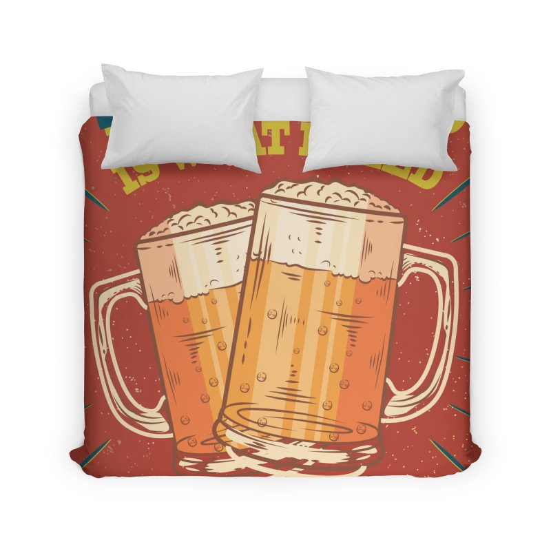 Beer is what i need today, vintage poster Home Duvet by ALMA VISUAL's Artist Shop