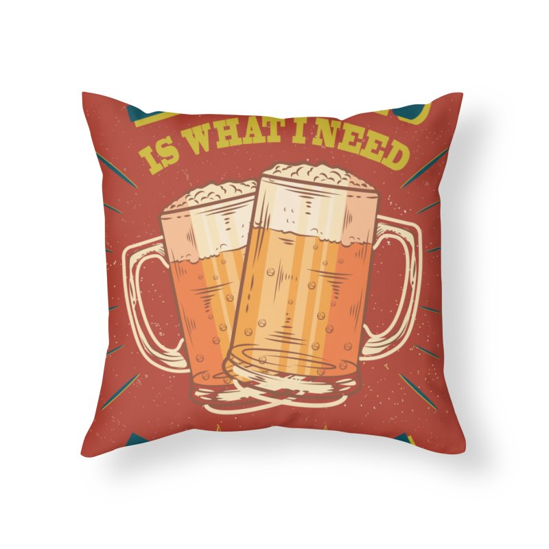 Beer is what i need today, vintage poster Home Throw Pillow by ALMA VISUAL's Artist Shop
