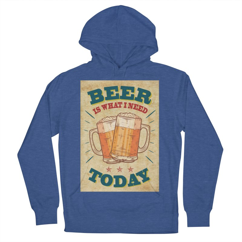 Beer is what i need today, vintage poster, old paper texture Women's Pullover Hoody by ALMA VISUAL's Artist Shop