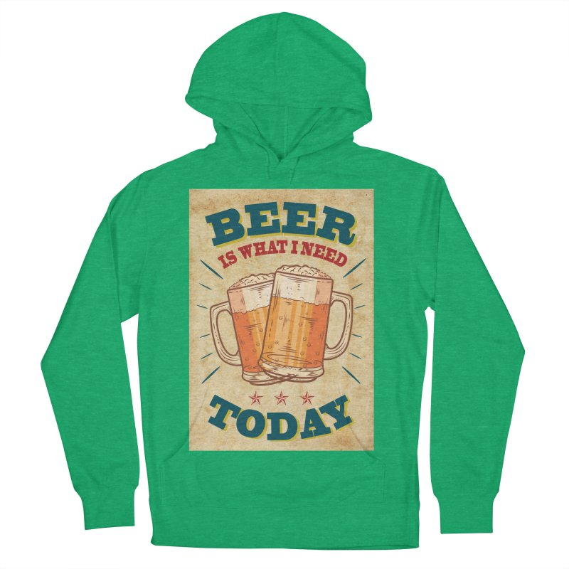 Beer is what i need today, vintage poster, old paper texture Men's French Terry Pullover Hoody by ALMA VISUAL's Artist Shop