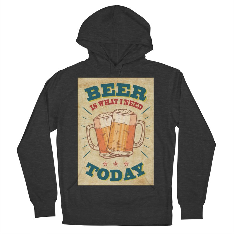 Beer is what i need today, vintage poster, old paper texture Men's Pullover Hoody by ALMA VISUAL's Artist Shop