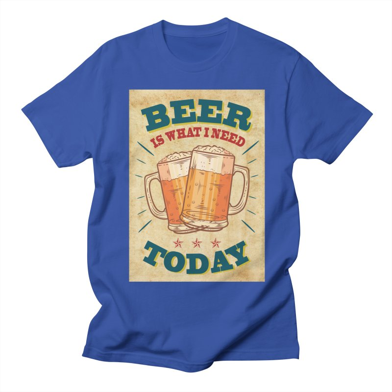Beer is what i need today, vintage poster, old paper texture Men's Regular T-Shirt by ALMA VISUAL's Artist Shop