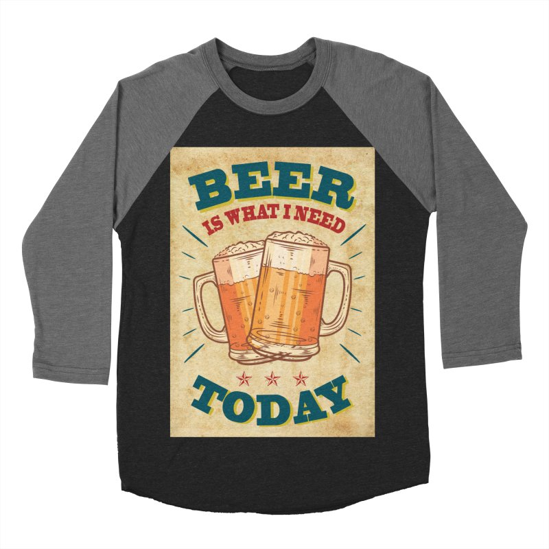Beer is what i need today, vintage poster, old paper texture Men's Baseball Triblend Longsleeve T-Shirt by ALMA VISUAL's Artist Shop