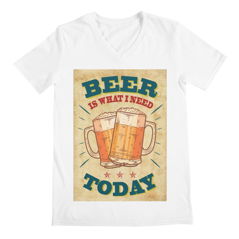 Beer is what i need today, vintage poster, old paper texture Men's Regular V-Neck by ALMA VISUAL's Artist Shop
