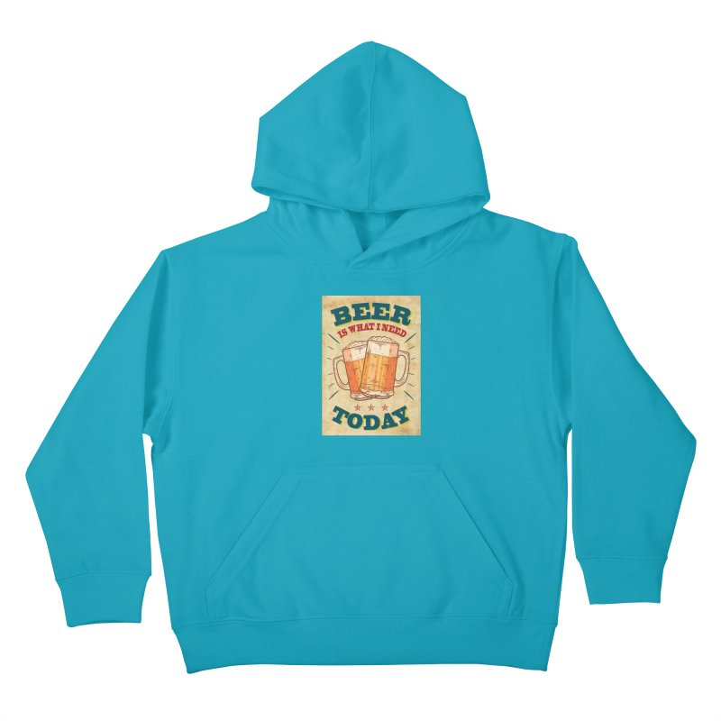 Beer is what i need today, vintage poster, old paper texture Kids Pullover Hoody by ALMA VISUAL's Artist Shop