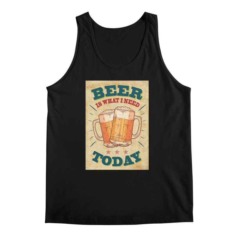 Beer is what i need today, vintage poster, old paper texture Men's Tank by ALMA VISUAL's Artist Shop
