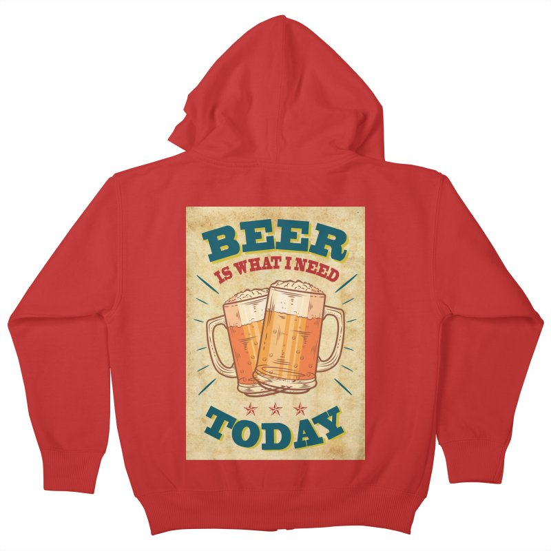 Beer is what i need today, vintage poster, old paper texture Kids Zip-Up Hoody by ALMA VISUAL's Artist Shop