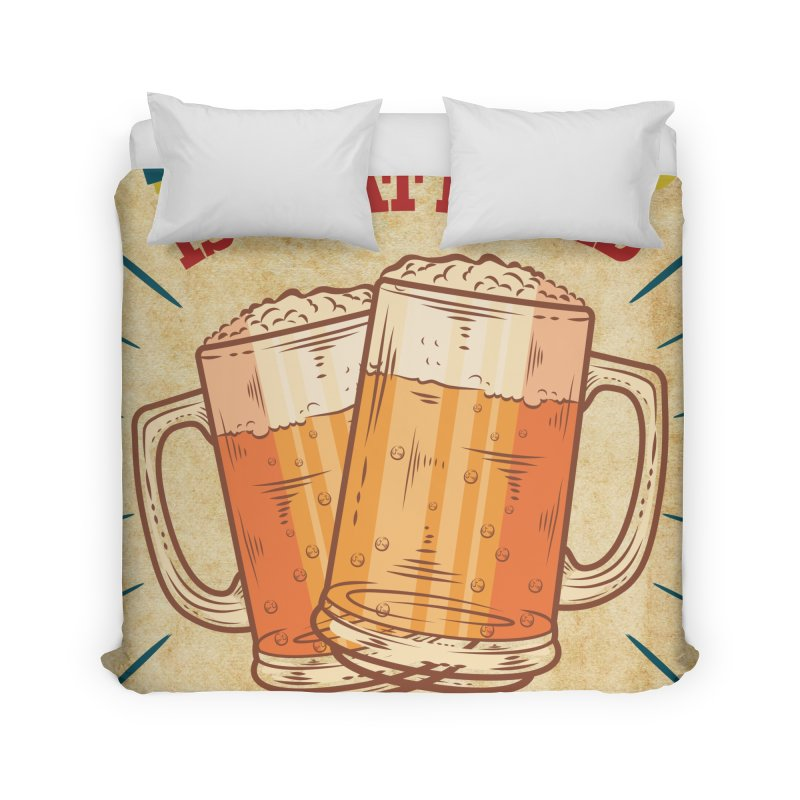 Beer is what i need today, vintage poster, old paper texture Home Duvet by ALMA VISUAL's Artist Shop