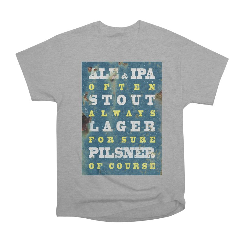 Beer always, metal background poster Men's Classic T-Shirt by ALMA VISUAL's Artist Shop
