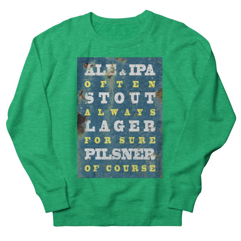 Beer always, metal background poster Women's French Terry Sweatshirt by ALMA VISUAL's Artist Shop