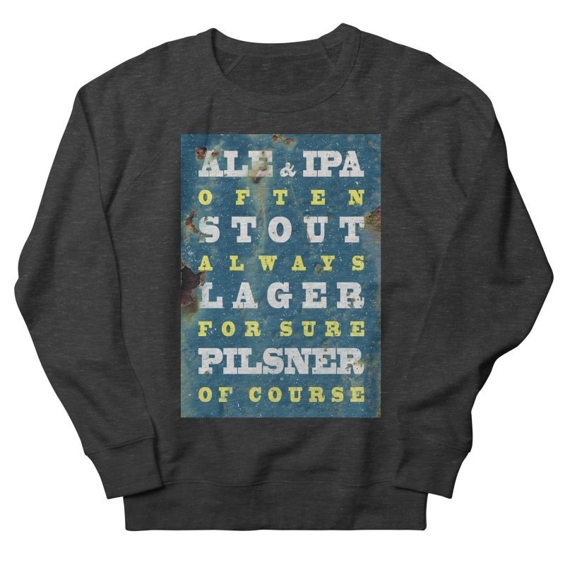 Beer always, metal background poster Men's French Terry Sweatshirt by ALMA VISUAL's Artist Shop