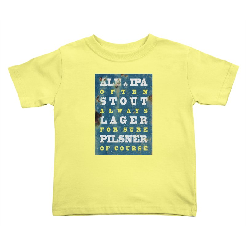 Beer always, metal background poster Kids Toddler T-Shirt by ALMA VISUAL's Artist Shop