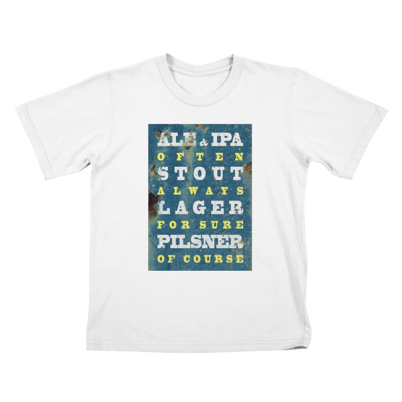 Beer always, metal background poster Kids T-Shirt by ALMA VISUAL's Artist Shop