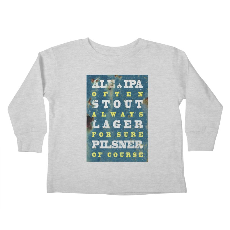 Beer always, metal background poster Kids Toddler Longsleeve T-Shirt by ALMA VISUAL's Artist Shop