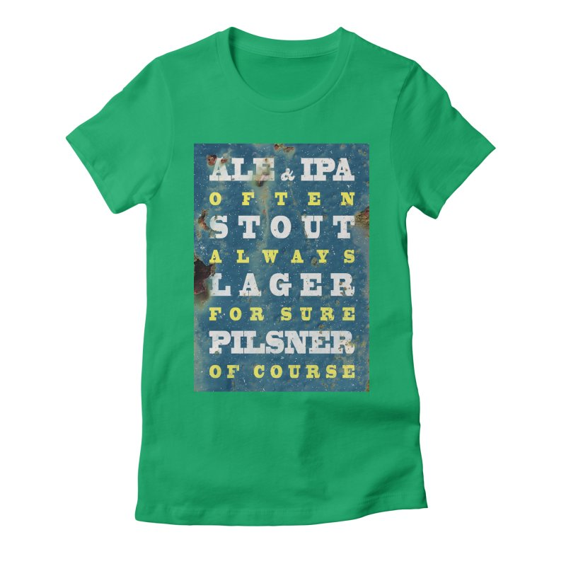 Beer always, metal background poster Women's Fitted T-Shirt by ALMA VISUAL's Artist Shop
