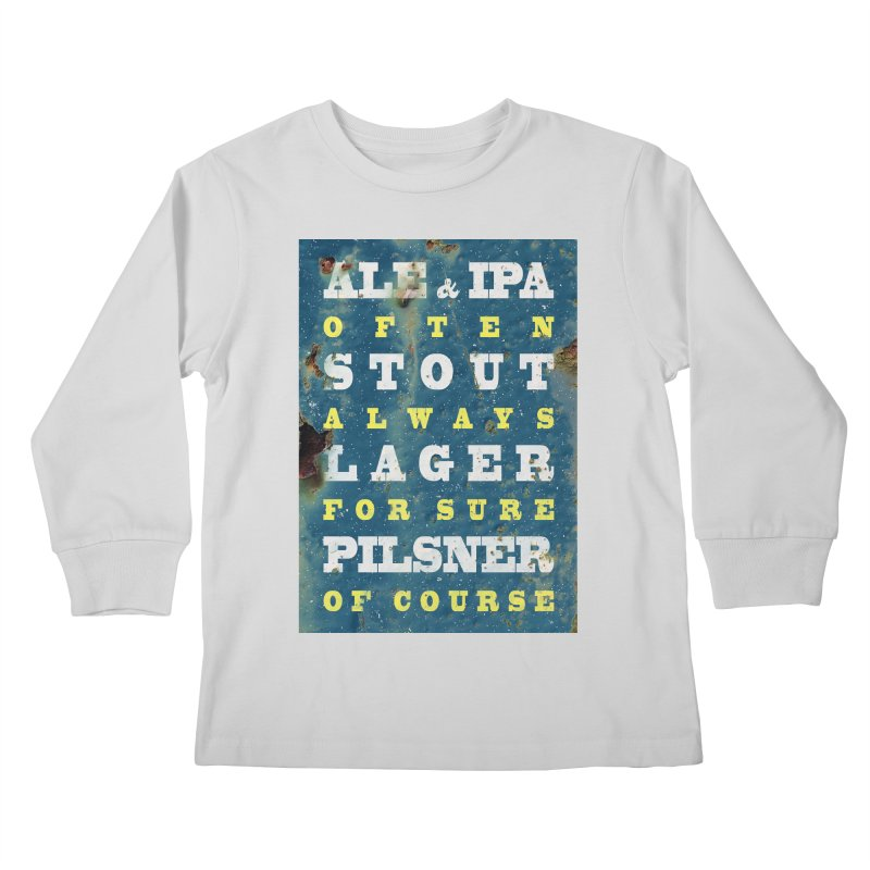 Beer always, metal background poster Kids Longsleeve T-Shirt by ALMA VISUAL's Artist Shop