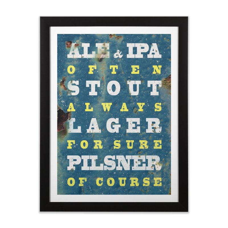 Beer always, metal background poster Home Framed Fine Art Print by ALMA VISUAL's Artist Shop