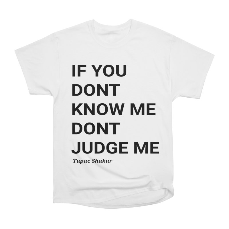 60c3ee06 IF YOU DONT KNOW ME DONT JUDGE ME Men's Heavyweight T-Shirt by AQUAFLAIR's  Custom