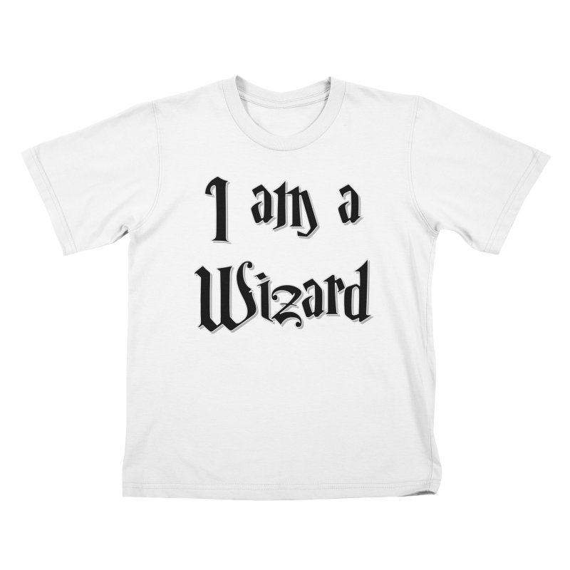 I am a Wizard.. yes I am !  - black - Kids T-Shirt by ARTinfusion - Get your's now!