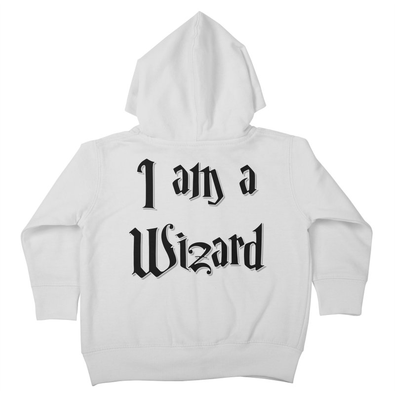 I am a Wizard.. yes I am !  - black - Kids Toddler Zip-Up Hoody by ARTinfusion - Get your's now!