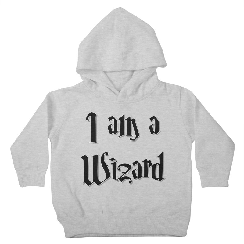 I am a Wizard.. yes I am !  - black - Kids Toddler Pullover Hoody by ARTinfusion - Get your's now!