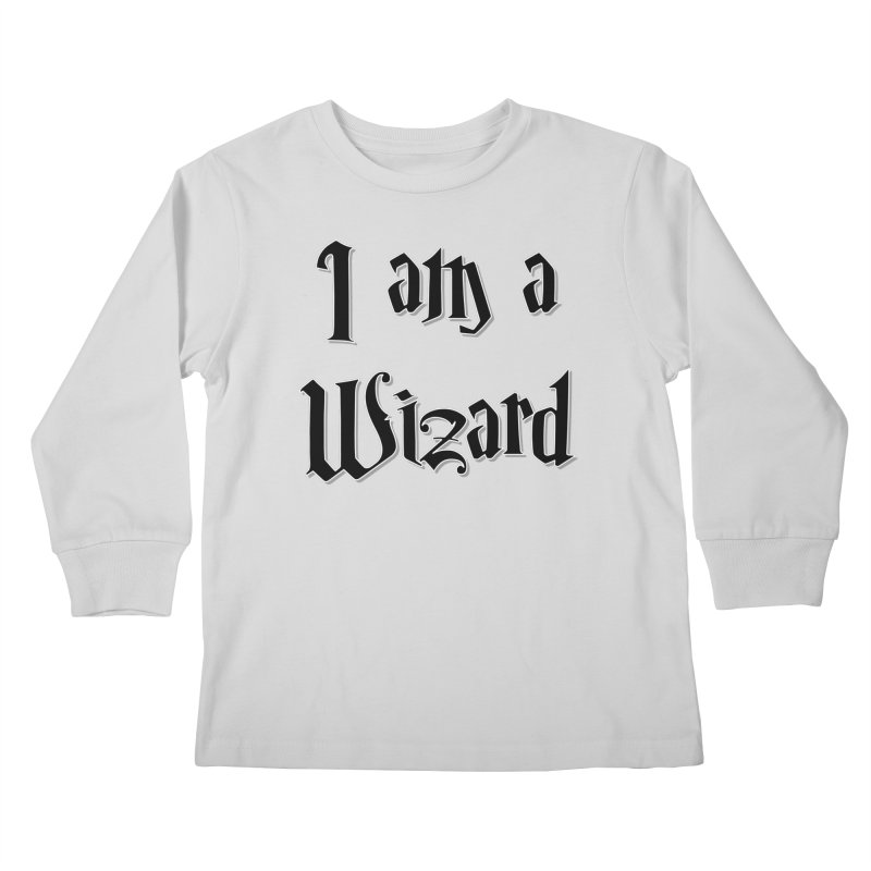 I am a Wizard.. yes I am !  - black - Kids Longsleeve T-Shirt by ARTinfusion - Get your's now!