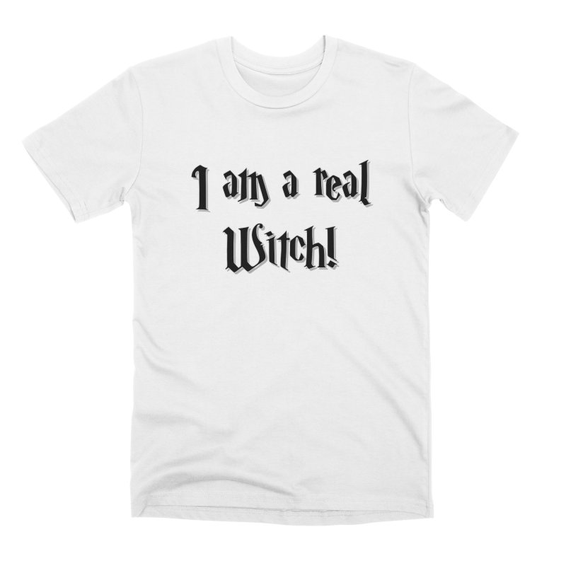 I am a real witch! ...sometimes.. Men's T-Shirt by ARTinfusion - Get your's now!