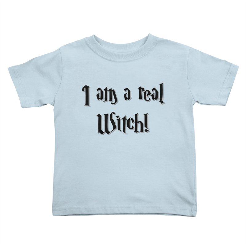 I am a real witch! ...sometimes.. Kids Toddler T-Shirt by ARTinfusion - Get your's now!