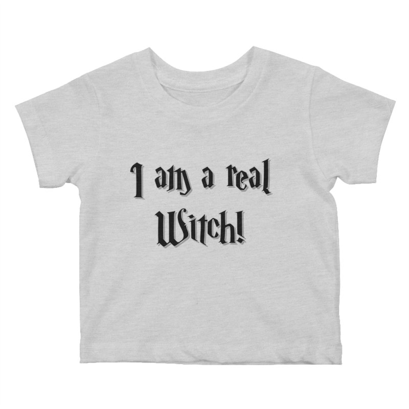 I am a real witch! ...sometimes.. Kids Baby T-Shirt by ARTinfusion - Get your's now!
