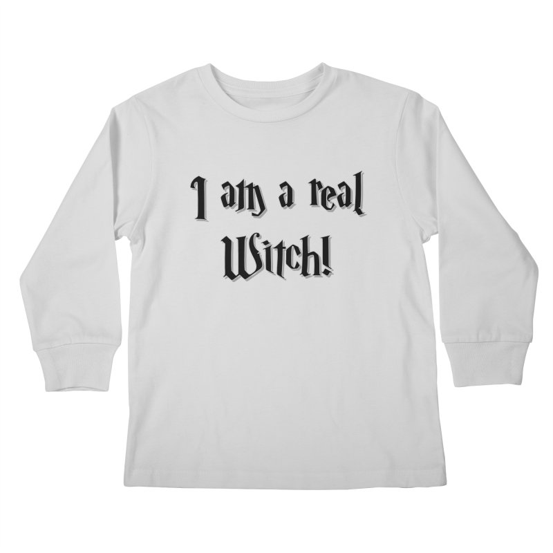 I am a real witch! ...sometimes.. Kids Longsleeve T-Shirt by ARTinfusion - Get your's now!