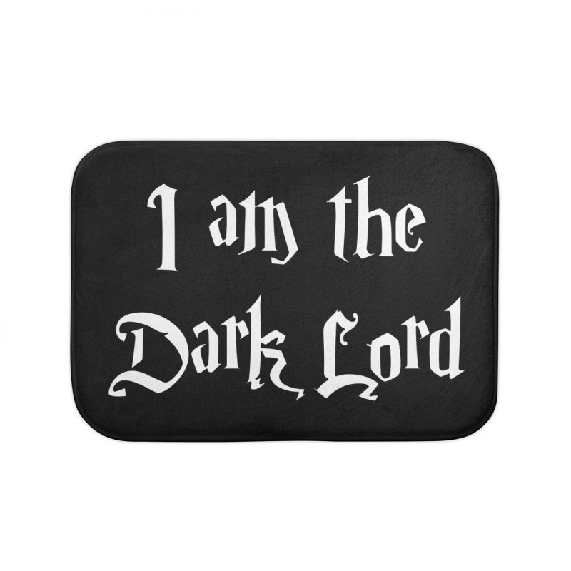 I am the Dark Lord -white- Home Bath Mat by ARTinfusion - Get your's now!