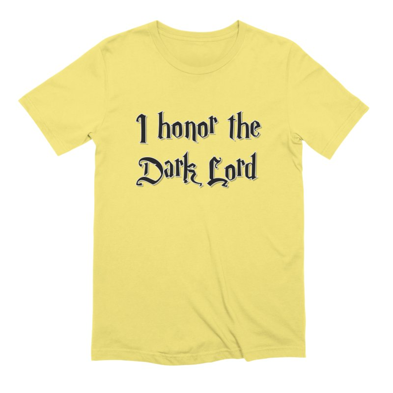 I honor the dark lord -black- Men's T-Shirt by ARTinfusion - Get your's now!