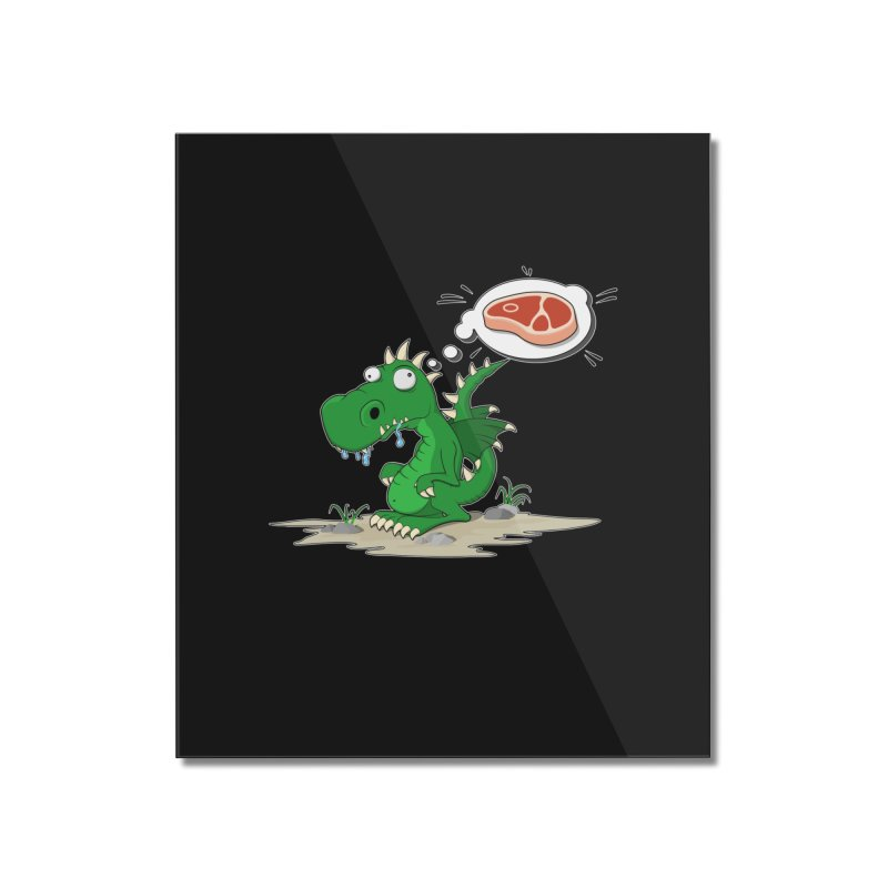 DragonRex - Meat Lover Home Mounted Acrylic Print by ARTinfusion - Get your's now!