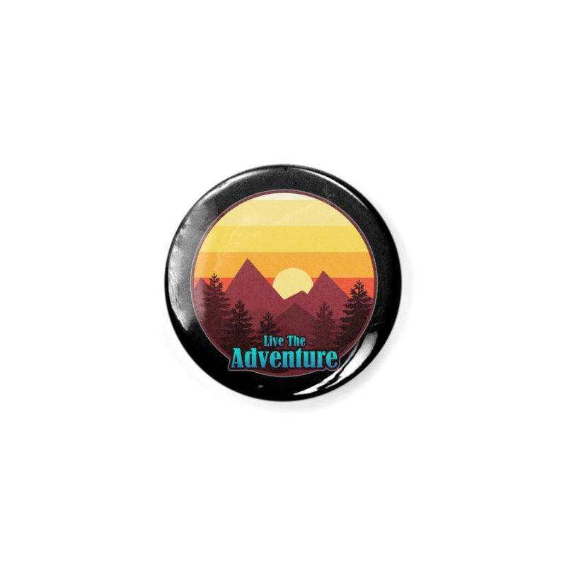 Live The Adventure Accessories Button by ARTinfusion - Get your's now!