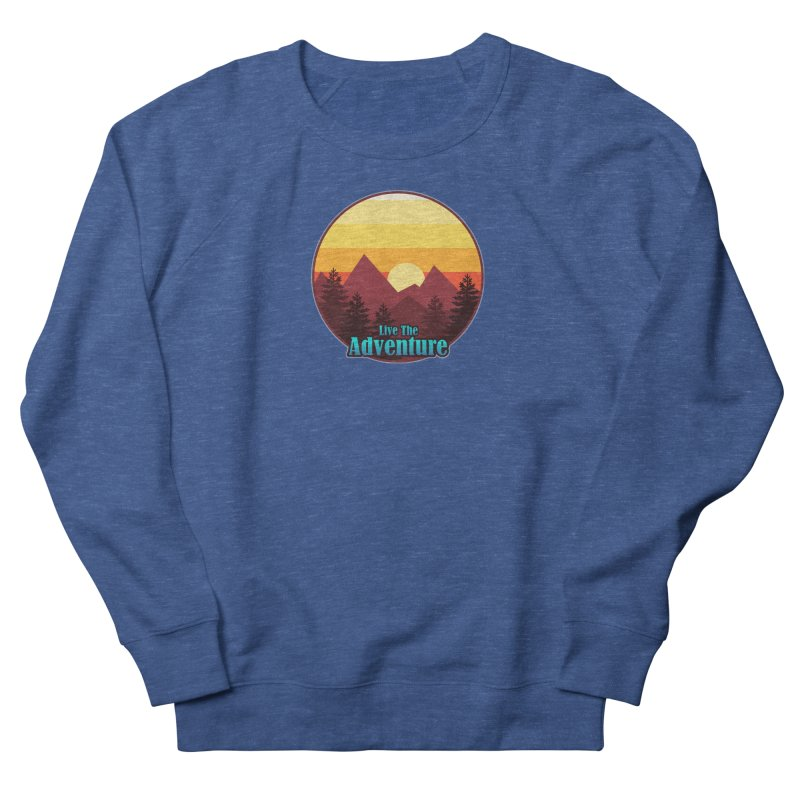Live The Adventure Men's Sweatshirt by ARTinfusion - Get your's now!