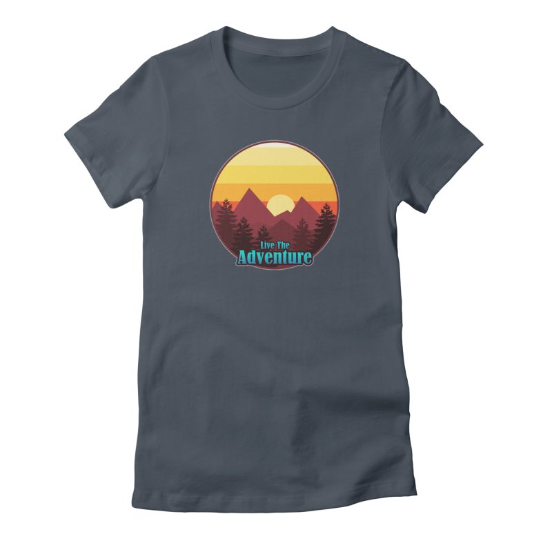Live The Adventure Women's T-Shirt by ARTinfusion - Get your's now!