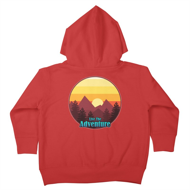 Live The Adventure Kids Toddler Zip-Up Hoody by ARTinfusion - Get your's now!