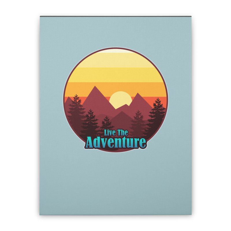 Live The Adventure Home Stretched Canvas by ARTinfusion - Get your's now!