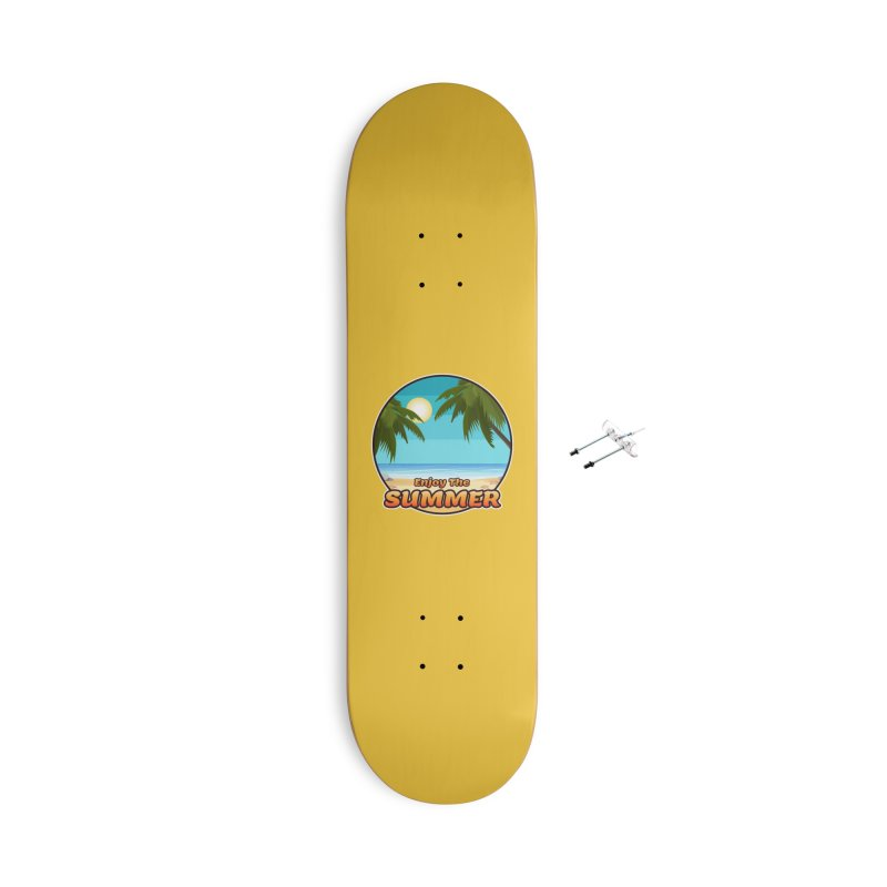 Enjoy The Summer Accessories Skateboard by ARTinfusion - Get your's now!