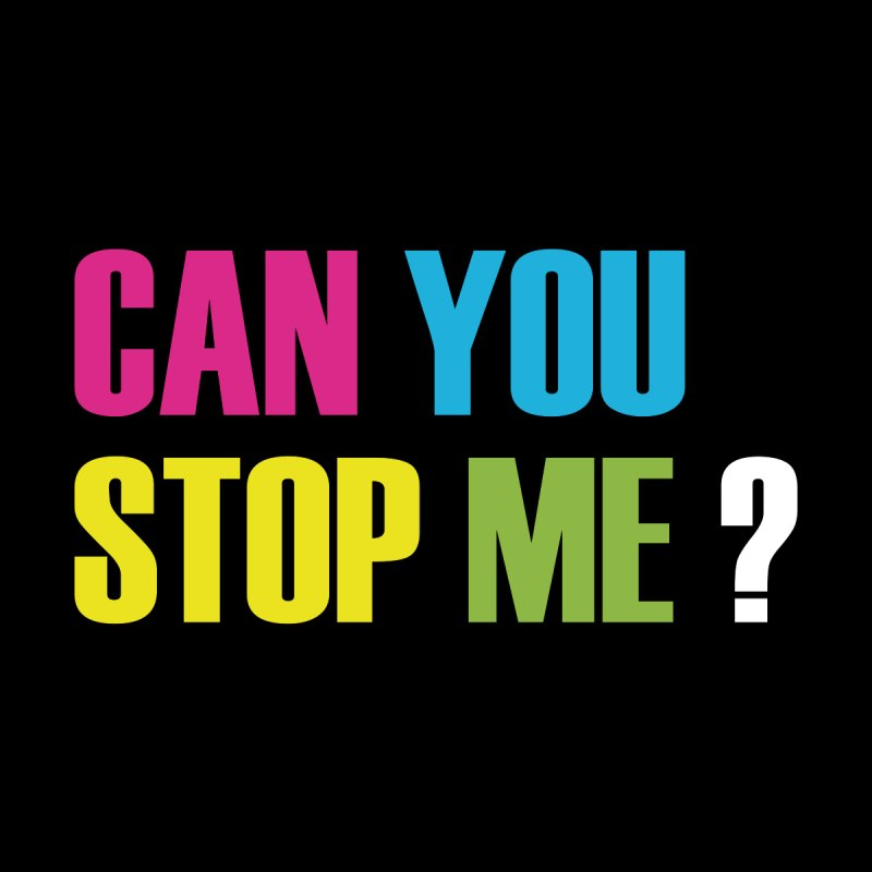 Can You Stop Me? Home Tapestry by ARTinfusion - Get your's now!