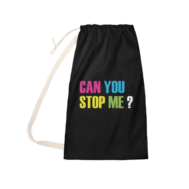 Can You Stop Me? Accessories Bag by ARTinfusion - Get your's now!