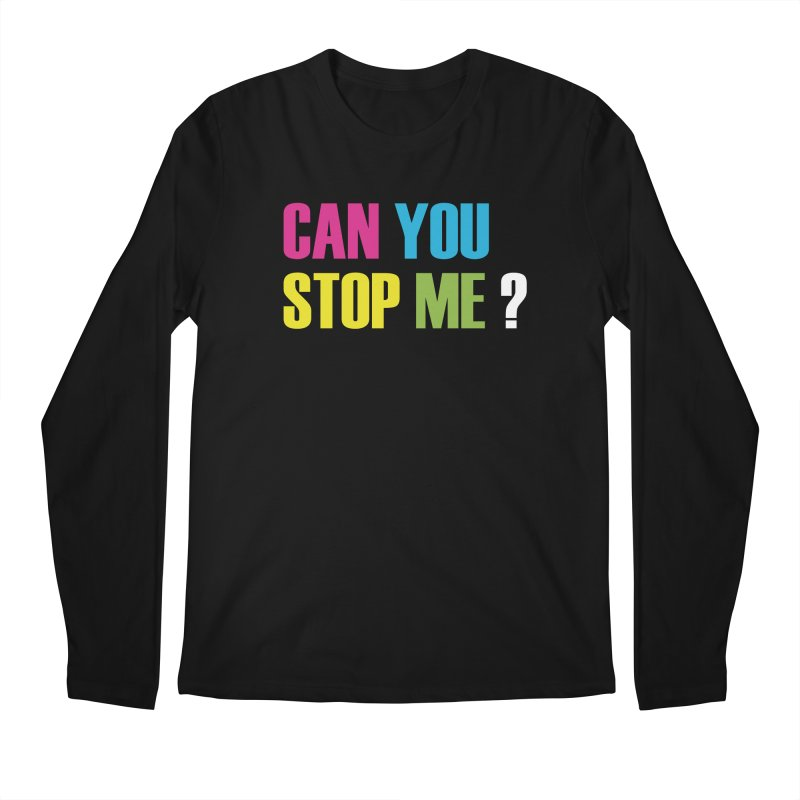 Can You Stop Me? Men's Longsleeve T-Shirt by ARTinfusion - Get your's now!