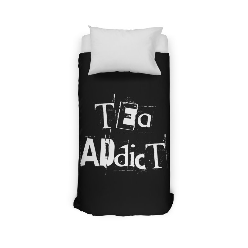 Tea Addict ! Home Duvet by ARTinfusion - Get your's now!