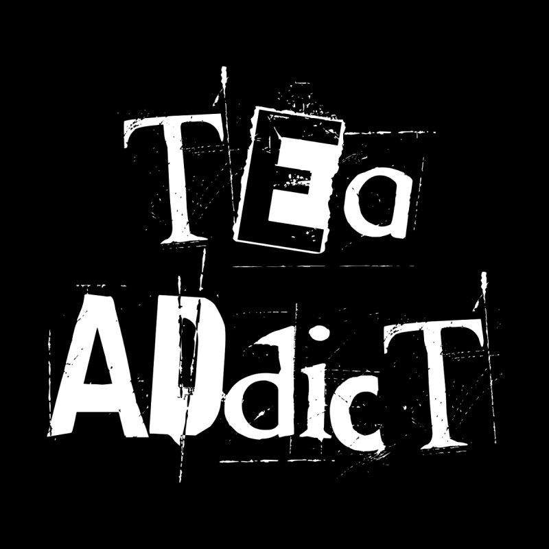 Tea Addict ! Women's Sweatshirt by ARTinfusion - Get your's now!